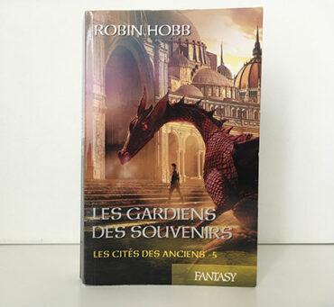 Les Cités des Anciens, tome 5 : Les Gardiens des souvenirs - Robin Hobb