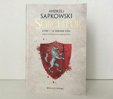 Le Sorceleur, tome 1 : Le Dernier Voeu - Andrzej Sapkowski