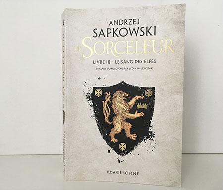 Le Sorceleur, tome 3 : Le Sang des elfes - Andrzej Sapkowski