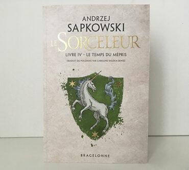 Le Sorceleur, tome 4 : Le temps du mépris - Andrzej Sapkowski