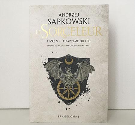 Le Sorceleur, tome 5 : Le baptême du feu - Andrzej Sapkowski